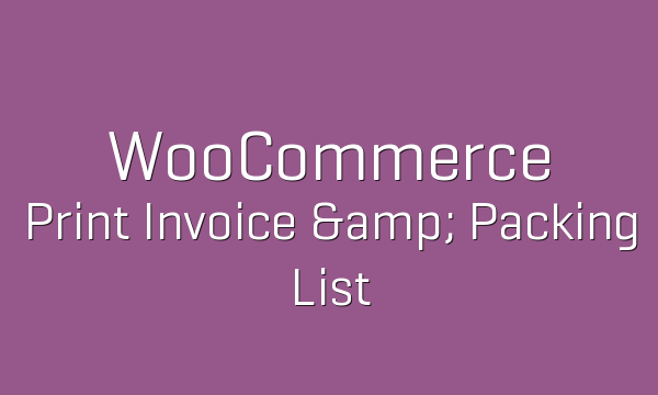 tp-167-woocommerce-print-invoice-packing-list