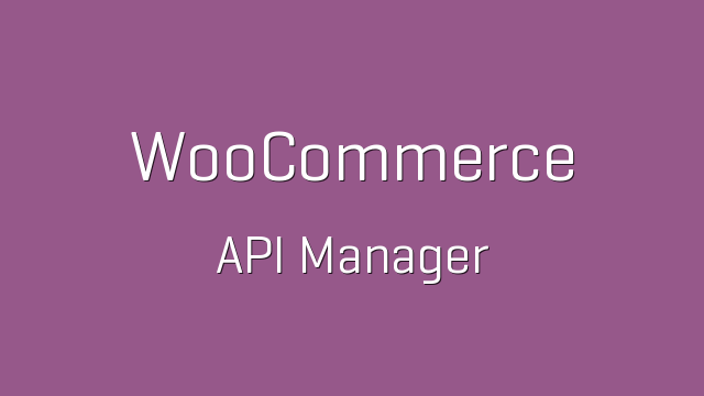 WooCommerce API Manager v2.2.4